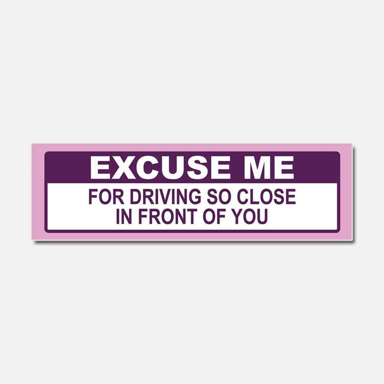 Excuse Me Car Magnet 10 x 3