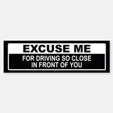 Excuse Me Bumper Bumper Bumper Sticker