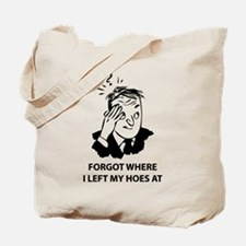 forgot hoes Tote Bag