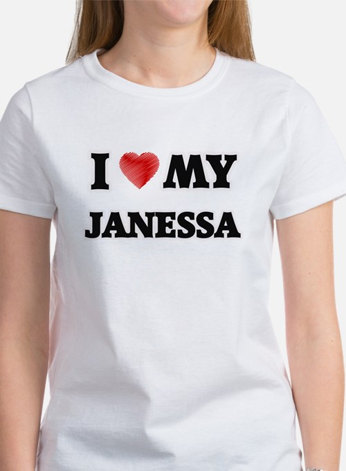 I love my Janessa T-Shirt