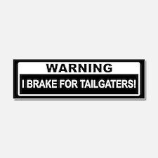I Brake For Tailgaters! Car Magnet 10 x 3