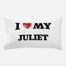 I love my Juliet Pillow Case