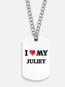 I love my Juliet Dog Tags