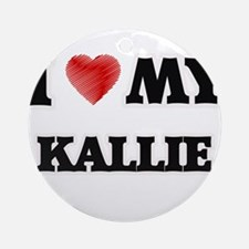 I love my Kallie Round Ornament