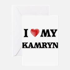 I love my Kamryn Greeting Cards