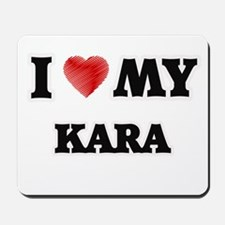 I love my Kara Mousepad