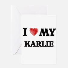 I love my Karlie Greeting Cards