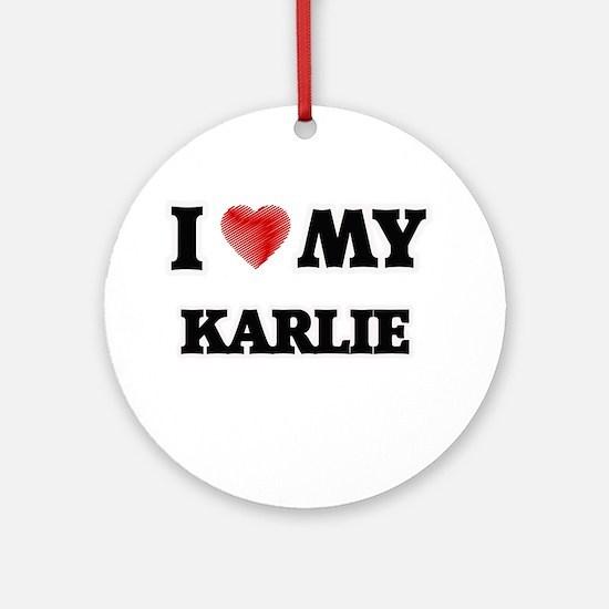 I love my Karlie Round Ornament