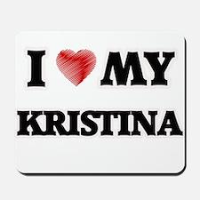 I love my Kristina Mousepad