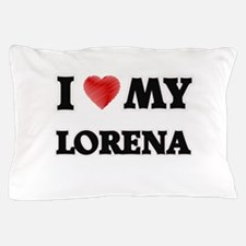 I love my Lorena Pillow Case