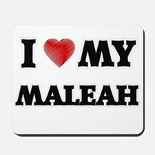 I love my Maleah Mousepad