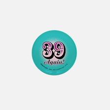 39 Again Mini Button