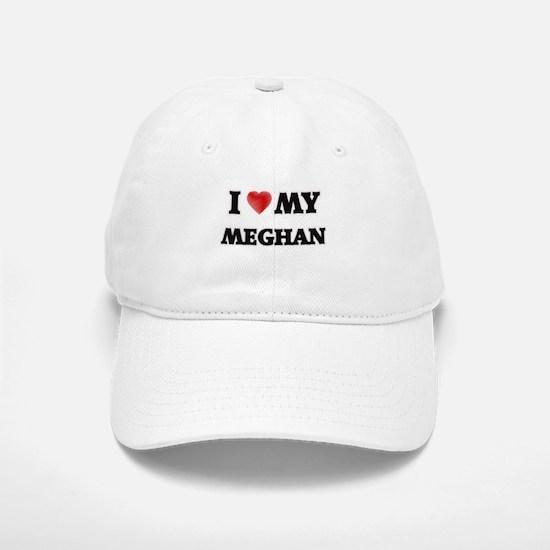 I love my Meghan Baseball Baseball Cap