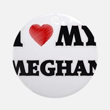 I love my Meghan Round Ornament