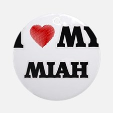 I love my Miah Round Ornament