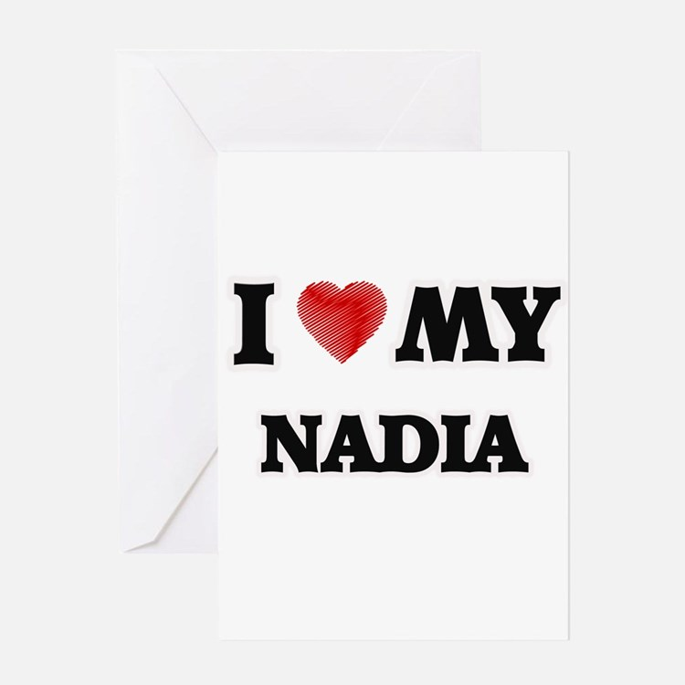 I love my Nadia Greeting Cards