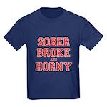 Sober Broke and Horny Kids Dark T-Shirt