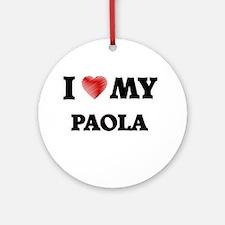 I love my Paola Round Ornament