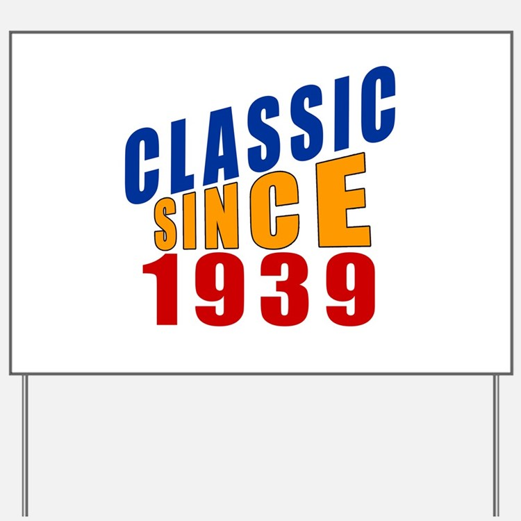 Classic Since 1939 Yard Sign