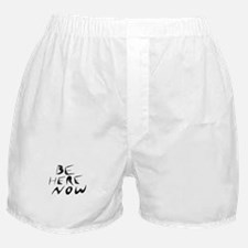Be Here Now Boxer Shorts