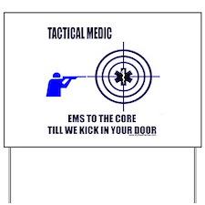 Tactical Medic Shirts and Gif Yard Sign