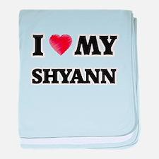 I love my Shyann baby blanket