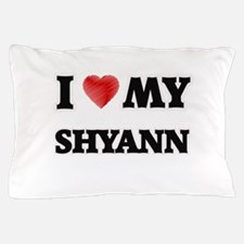 I love my Shyann Pillow Case