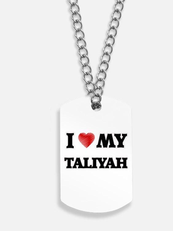 I love my Taliyah Dog Tags