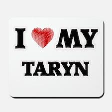 I love my Taryn Mousepad