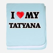 I love my Tatyana baby blanket