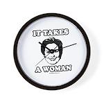 Hillary Clinton: It takes a woman Wall Clock