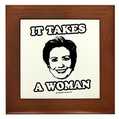 Hillary Clinton: It takes a woman Framed Tile