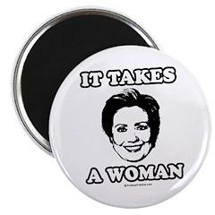 "Hillary Clinton: It takes a woman 2.25"" Magnet (10"