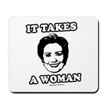 Hillary Clinton: It takes a woman Mousepad