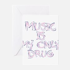Music is my drug Greeting Cards