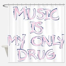 Music is my drug Shower Curtain