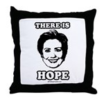 Hillary Clinton: There is hope Throw Pillow