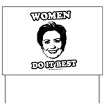 Hillary Clinton: Women do it best Yard Sign