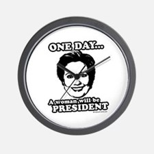 One day a woman will be president Wall Clock