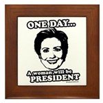 One day a woman will be president Framed Tile
