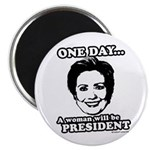 One day a woman will be president Magnet