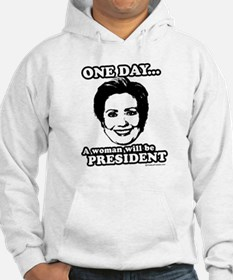 One day a woman will be president Hoodie