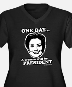 One day a woman will be president Women's Plus Siz