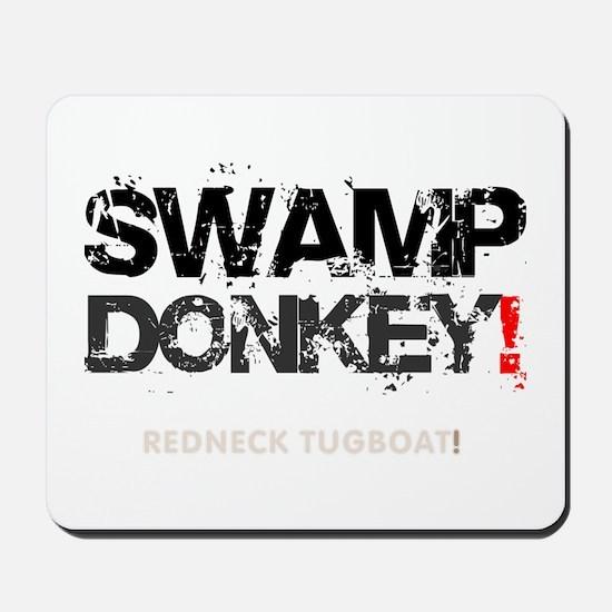 SWAMP DONKEY - REDNECK TUGBOAT! V Mousepad