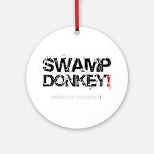SWAMP DONKEY - REDNECK TUGBOAT! V Round Ornament