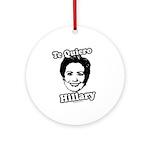 Te quiero Hillary Clinton Ornament (Round)