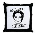 Te quiero Hillary Clinton Throw Pillow