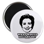 Hillary Clinton: What would Hillary do? Magnet