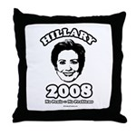 Hillary 2008: No penis no problems Throw Pillow