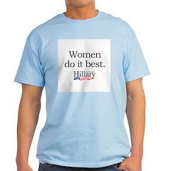 Women do it best: Hillary 2008 Light T-Shirt